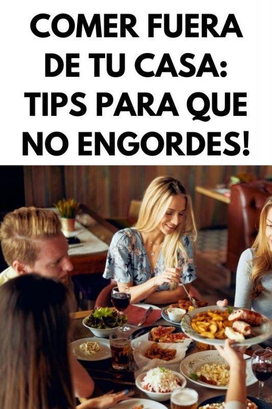 Comer fuera de tu casa: Tips para que no engordes!