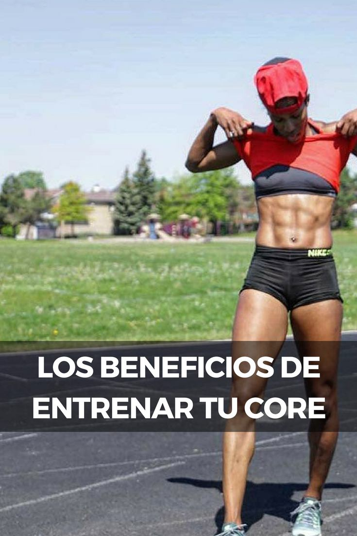 LOS BENEFICIOS DE ENTRENAR TU CORE