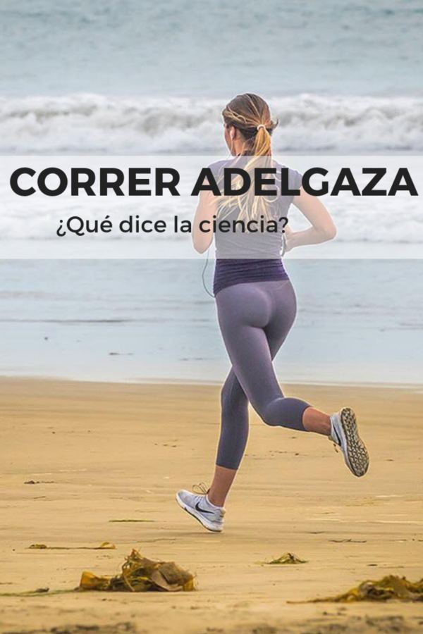 CORRER ADELGAZA - Que dice la ciencia