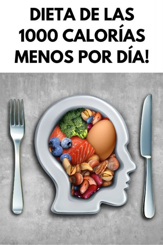 Dieta de las 1000 calorías menos por día