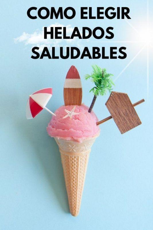 Como elegir helados SALUDABLES