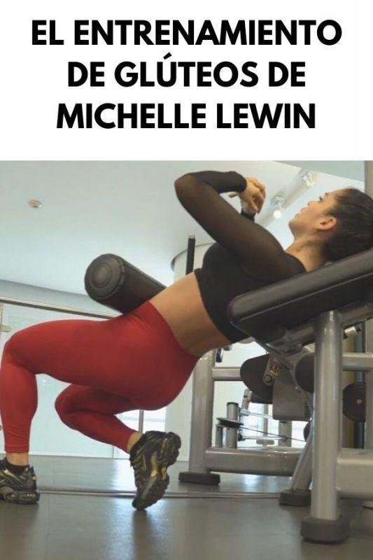 El ENTRENAMIENTO DE GLÚTEOS de MICHELLE LEWIN
