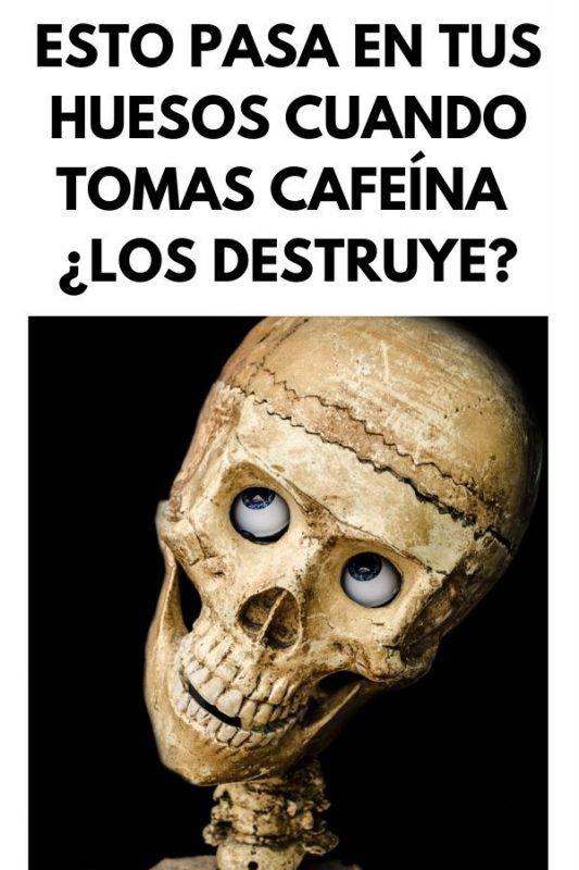 Los huesos y la cafeína