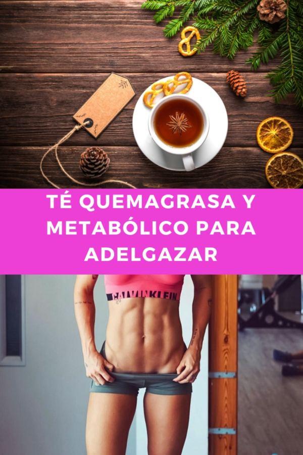 Té quemagrasa y metabólico para ADELGAZAR