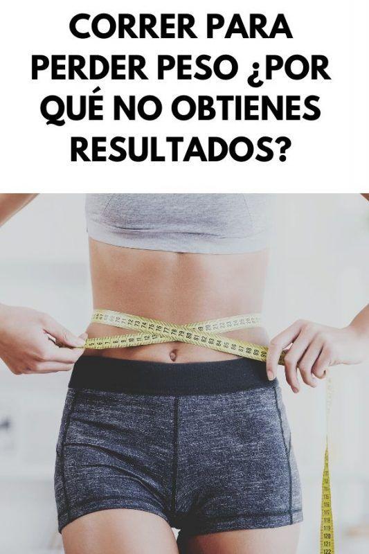 Correr para perder peso : ¿por qué no obtienes resultados?
