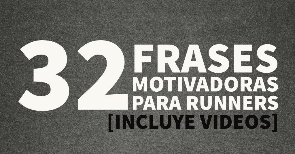 32 Frases motivadoras para runners [VIDEOS BONUS] | 21