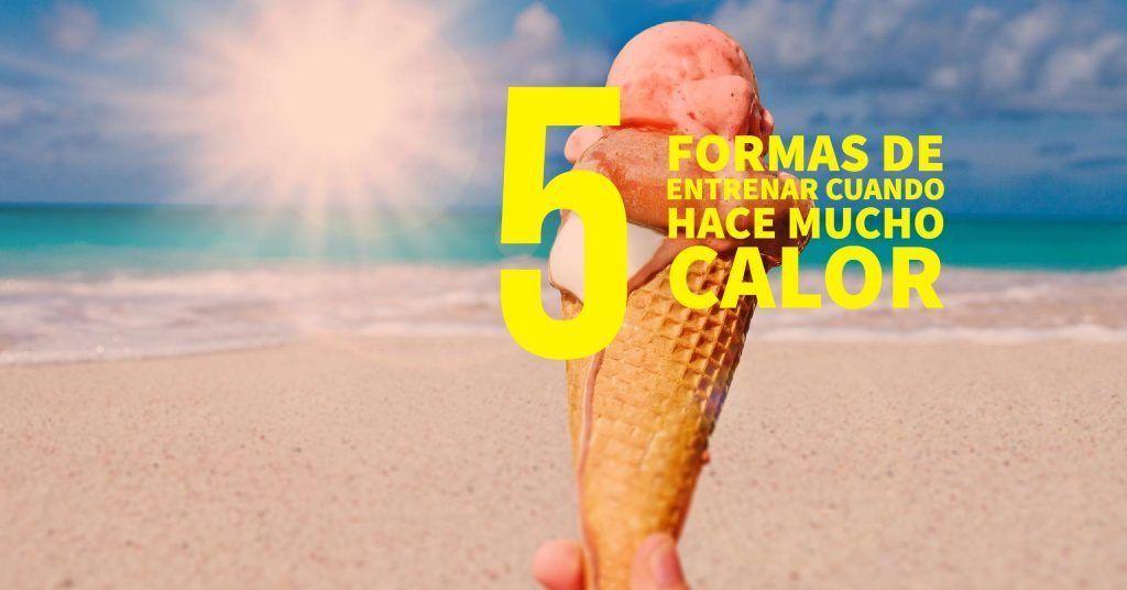 5 formas correr calor