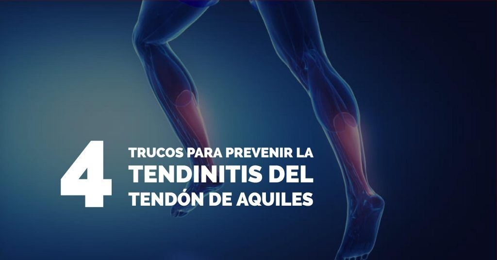 Trucos prevenir tendinitis del tendón de aquiles