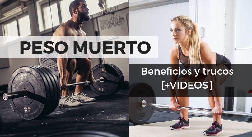 PESO MUERTO BENEFICIOS Y TRUCOS