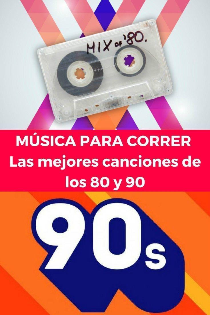 musica de los 80 y 90 para correr