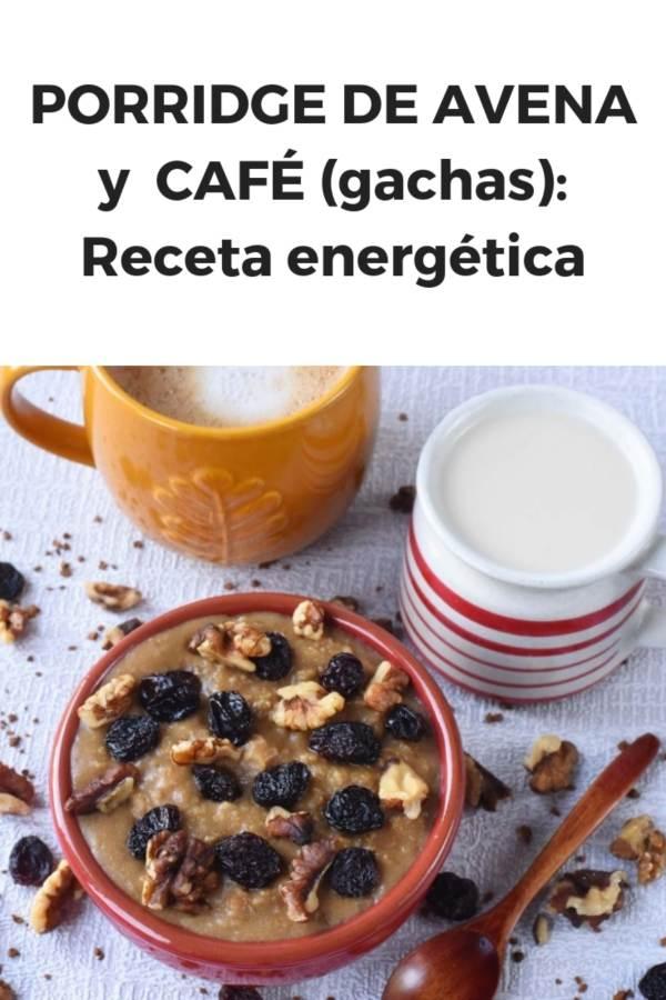 PORRIDGE DE AVENA y CAFÉ