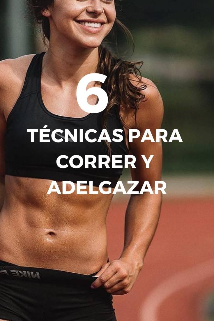 Las mejores técnicas para correr y adelgazar