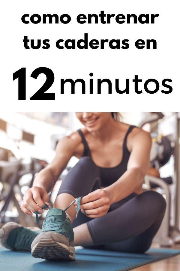 entrenar tus caderas en 12 minutos