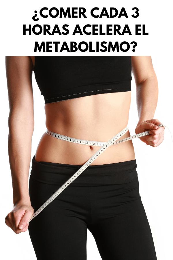 ¿Comer cada 3 horas acelera el metabolismo