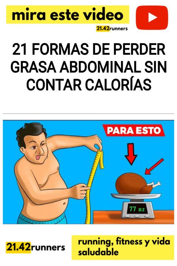 21 formas de PERDER GRASA ABDOMINAL SIN CONTAR CALORÍAS