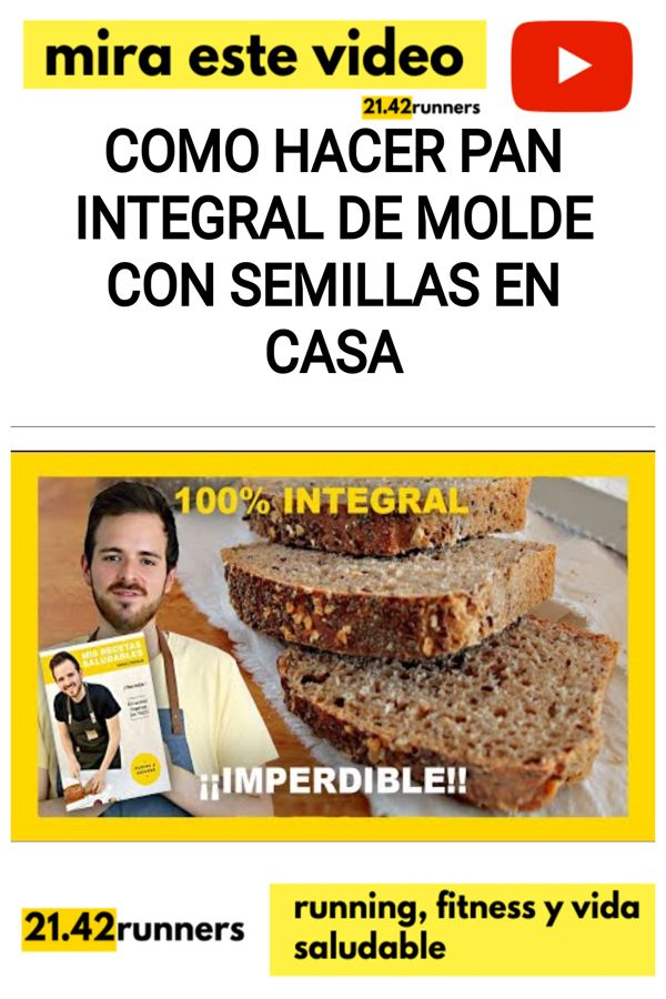Como hacer PAN INTEGRAL DE MOLDE CON SEMILLAS en casa