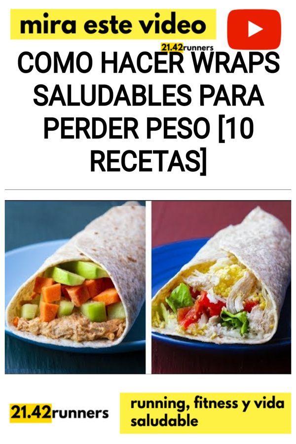 Como hacer wraps saludables para PERDER PESO [10 RECETAS]