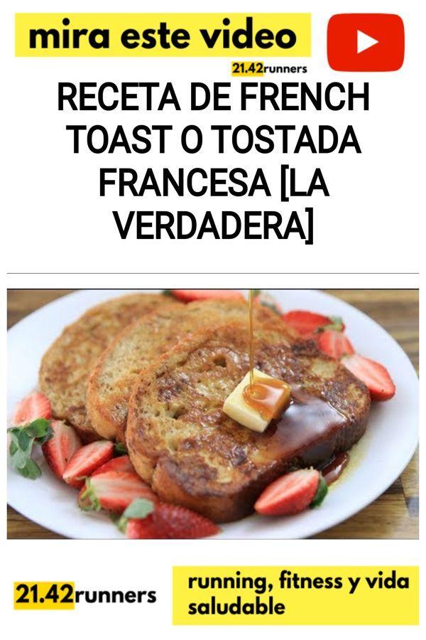 Receta de French toast o tostada francesa [LA VERDADERA]
