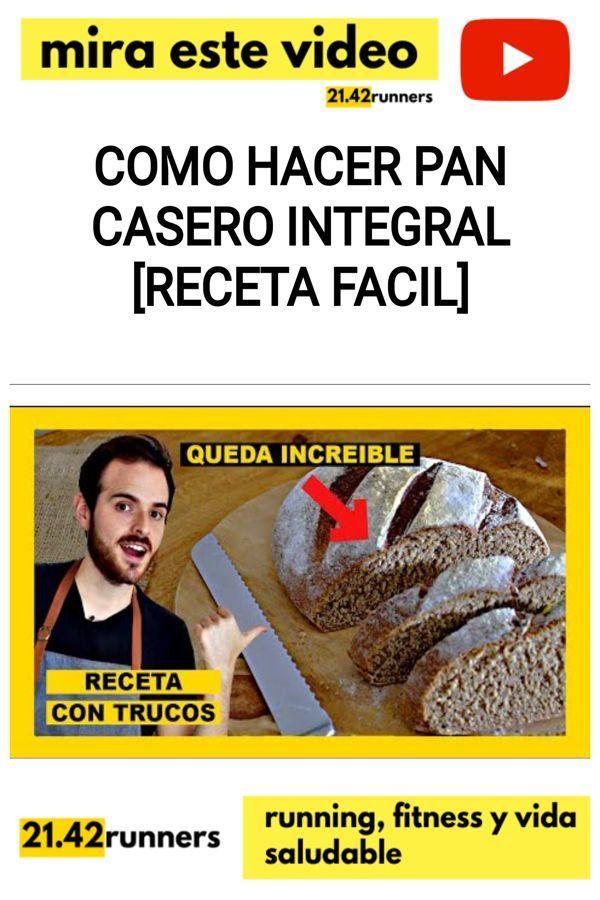 Como hacer PAN CASERO INTEGRAL [Receta FACIL]
