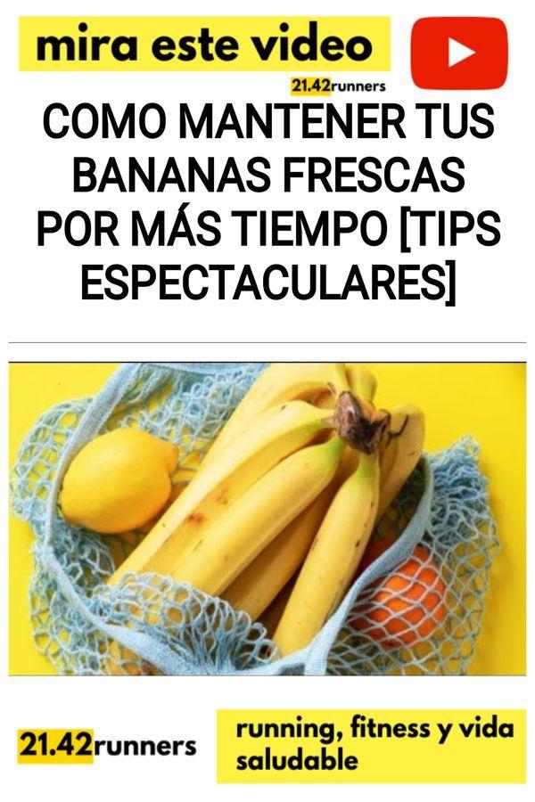 Como mantener tus bananas frescas por más tiempo [TIPS ESPECTACULARES]
