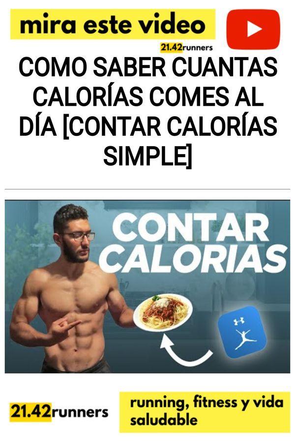 Como saber cuantas calorías comes al día [CONTAR CALORÍAS SIMPLE]