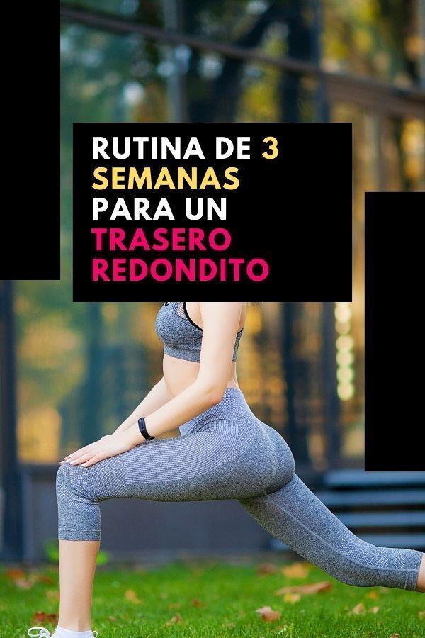 RUTINA DE 3 SEMANAS PARA UN TRASERO REDONDITO