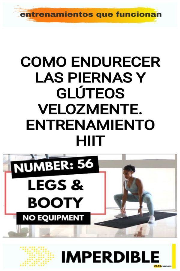 Como endurecer las piernas y glúteos velozmente. Entrenamiento HIIT