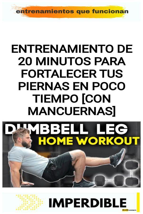 Entrenamiento de 20 minutos para  fortalecer tus piernas en poco tiempo [con MANCUERNAS]