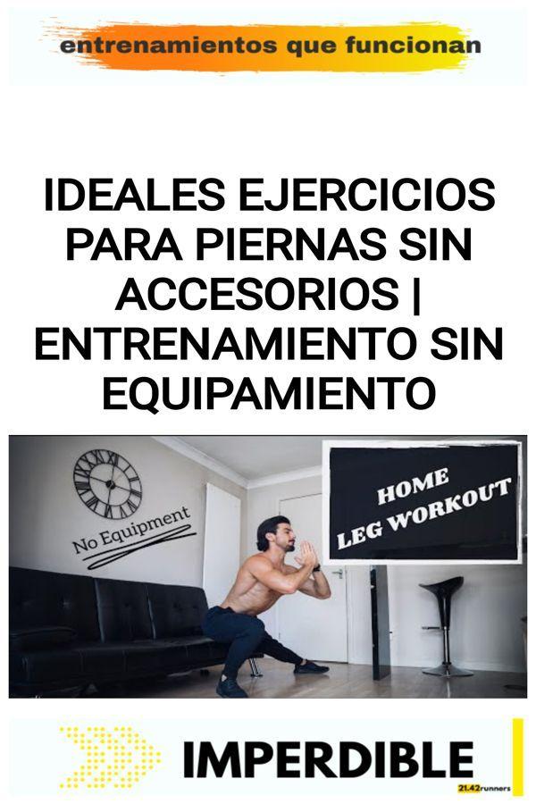 Ideales ejercicios para piernas sin accesorios | ENTRENAMIENTO SIN EQUIPAMIENTO