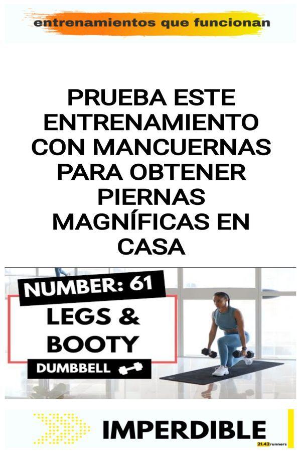 Prueba este entrenamiento con mancuernas para obtener piernas magníficas en casa