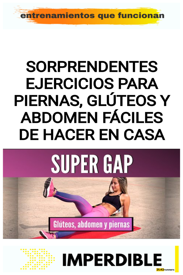 Sorprendentes ejercicios para piernas, glúteos y abdomen fáciles de hacer en casa
