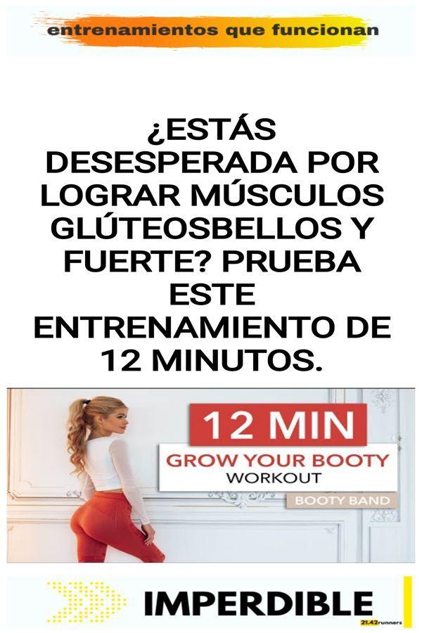 ¿Estás desesperada por lograr músculos glúteosbellos y fuerte? Prueba este entrenamiento de 12 minutos.