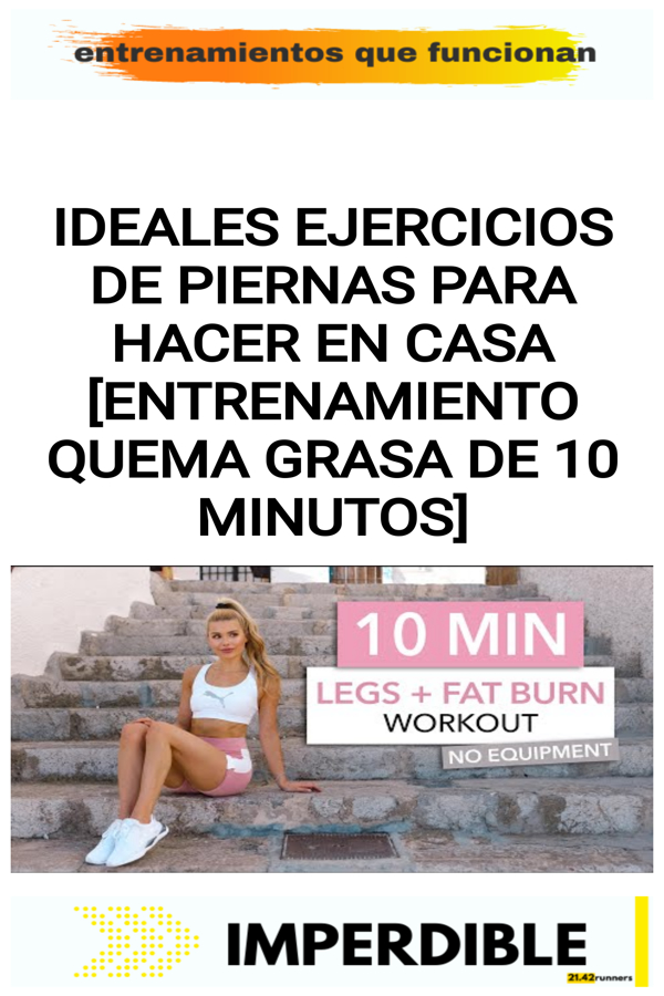 Ideales ejercicios de piernas para hacer en casa [ENTRENAMIENTO QUEMA GRASA DE 10 MINUTOS]