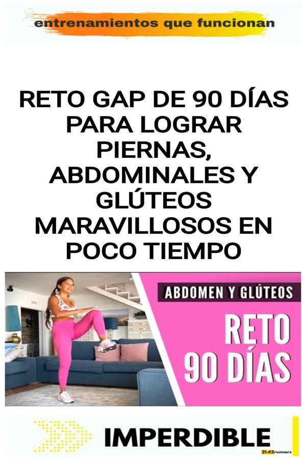 RETO GAP DE 90 DÍAS para lograr piernas,  abdominales y glúteos maravillosos en poco tiempo