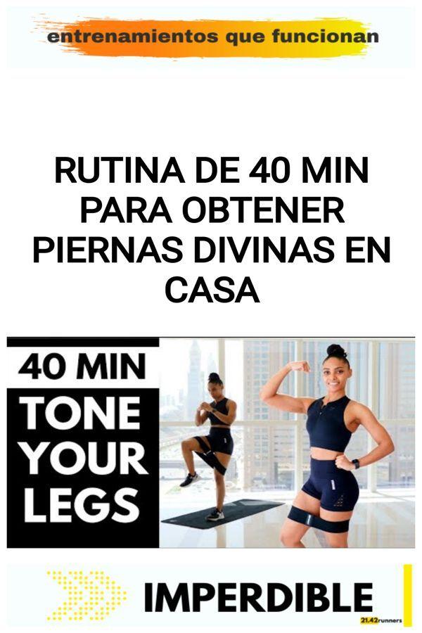 Rutina de 40 MIN para obtener piernas divinas en casa